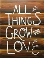 Grow with Love (Adults 18+)