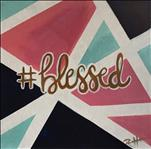 "#Blessed **12""x12"" Canvas**"