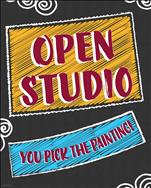 OPEN STUDIO! Choose Your Painting AND Surface!