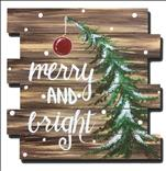 Merry and Bright! on a Wood Pallet! Happy Hour!