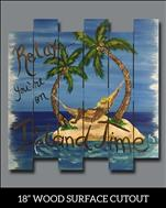 NEW! WOOD ART! Relax, You're On Island Time