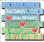 April Showers Bring May Flowers Wooden Pallet