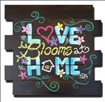 Love Blooms at Home Wood Pallet