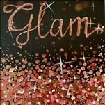 Rose Gold Glam! (customize word if desired)