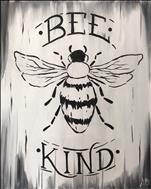 NEW ART!! Bee Kind