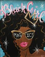Black Girl Magic **DIVA Night $3 off wine**
