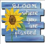 **PAINT ON WOOD** - Bloom where you are planted