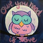 Owl You Need - ALL AGES!
