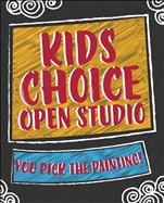 KIDS CHOICE! Open Studio (Ages 6 - 12)