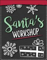Santa's Workshop for Kids! Come make gifts!