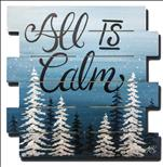 NEW! *Wood Sign* All is Calm (Ages 16+)
