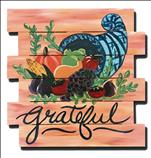 Grateful Cornucopia on Wood Pallet or Canvas