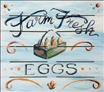 PUBLIC:  Farm Fresh Eggs (18+)