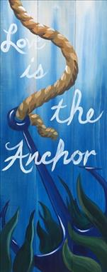 Love is the Anchor. Real wood board
