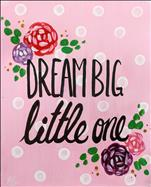 ALL AGES - Dream Big Little One
