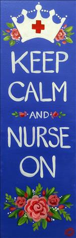 TALL CANVAS - Keep Calm and Nurse On! $5 off!