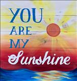 You Are My Sunshine Real Wood Board