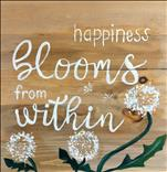 Happiness Blooms from Within - PINE WOOD BOARD