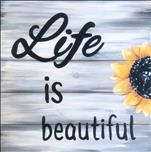 "*NEW ART* ""Life is Beautiful"" Real Wood Board"