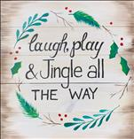 Laugh, Play, and Jingle Real Wood Board