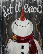 COFFEE & CANVAS! Let It Snow Rustic Snowman