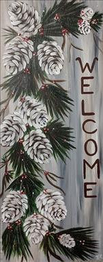A Pinecone Welcome! on Canvass OR Real Wood Board!