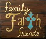 Family, Faith, Friends