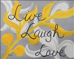 *PUBLIC* Live, Laugh, Love