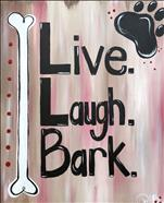 Live.Laugh.Bark - National Dog Day (ages 10+)