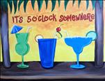 It's Five O'Clock Somewhere