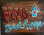 **NEW ART** - Rustic Home Sweet Home