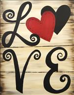 Valentines Rustic Love on Canvas or Wood