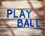 *PUBLIC*  Opening Day - Play Ball  (ages 13+)