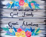 Good Friends *customize with your favorite quote!