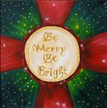 Be Merry, Be Bright - 12x12 Square Canvas