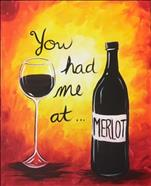 You Had Me at Merlot... (Ages 18+)